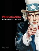 Propaganda: Power and Persuasion