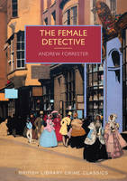 The Female Detective: The Original...
