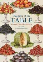 Pleasures of the Table: A Literary...