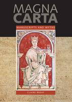 Magna Carta: Manuscripts and Myths