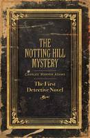 The Notting Hill Mystery: The First...