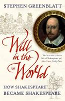 Will in the World: How Shakespeare...