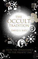 The Occult Tradition: From the...