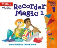 Recorder Magic: Descant Tutor Book:...