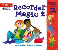 Recorder Magic: Descant Tutor Book: Bk.2