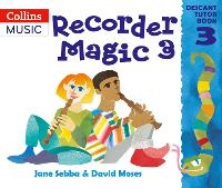 Recorder Magic: Descant Tutor Book: Bk. 3