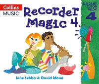 Recorder Magic: Descant Tutor Book: Bk.4