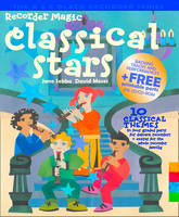 Recorder Magic Classical Stars: 12 Classical Themes, Arranged in 4 Parts - Solo or Ensemble