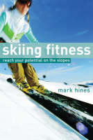 Skiing Fitness: Reach Your Potential...