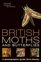 British Moths and Butterflies: A...