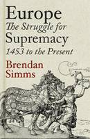 Europe: The Struggle for Supremacy,...