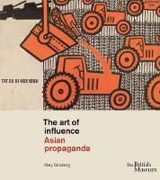 The Art of Influence: Asian Propaganda