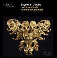 Beyond El Dorado: Power and Gold in...