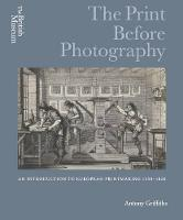 The Print Before Photography: an...