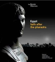 Egypt: Faith After the Pharaohs:...