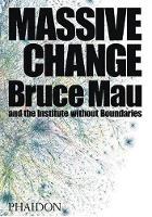 Massive Change: A Manifesto for the...