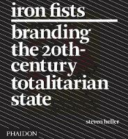 Iron Fists: Branding the 20th-Century...