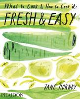Fresh & Easy: What to Cook & How to...