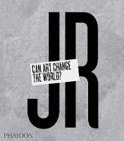 JR - Can Art Change the World?