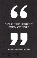 Art is the Highest Form of Hope &...