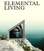 Elemental Living: Contemporary Houses...