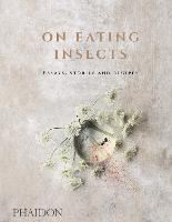 On Eating Insects: Essays, Stories ...