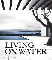 Living on Water: Contemporary Houses...