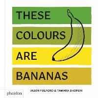 These Colours Are Bananas: Published...