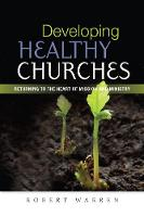 Developing Healthy Churches: ...