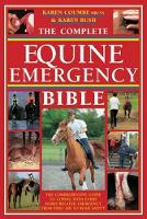 The Complete Equine Emergency Bible:...