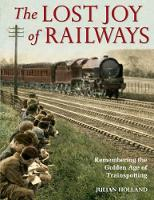 The Lost Joy of Railways: A Nostalgic...