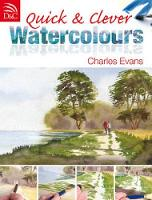 Quick and Clever Watercolours:...