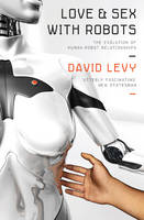 Love and Sex with Robots: The...