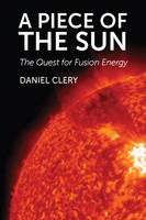 A Piece of the Sun: The Quest for...