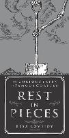 Rest in Pieces: The Curious Fates of...