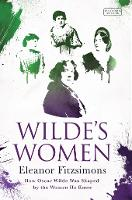 Wilde's Women: How Oscar Wilde Was...