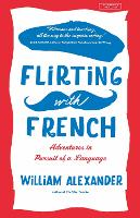 Flirting with French: Adventures in...