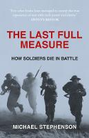 The Last Full Measure: How Soldiers...