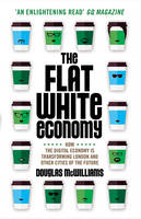 The Flat White Economy: How the...