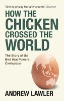 How the Chicken Crossed the World: ...