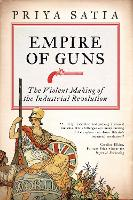 Empire of Guns: The Violent Making of...