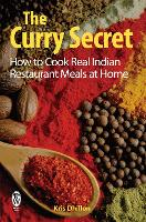The Curry Secret: How to Cook Real...