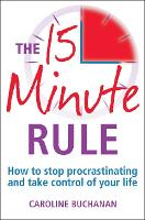 The 15 Minute Rule: How to Stop...