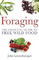Foraging: The Essential Guide to Free...