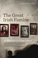 The Great Irish Famine: A History in...