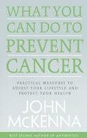What You Can Do to Prevent Cancer:...