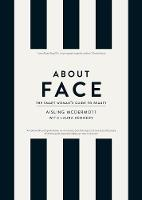 About Face: The Smart Woman's Guide ...