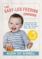 The Baby-Led Feeding Cookbook: A New...