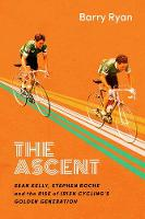 The Ascent: Sean Kelly, Stephen Roche...