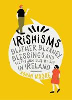 Irishisms: Blather, Blarney, ...